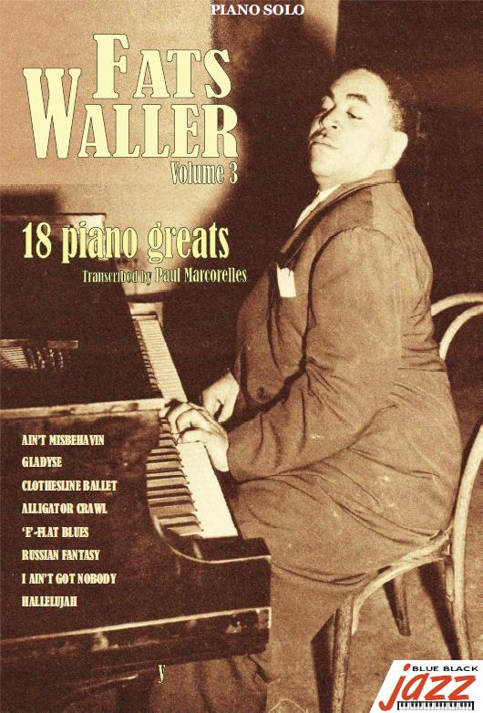 18 Pianos Solos - FATS WALLER Vol3 transcriptions